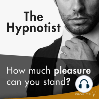Hypnotist, The: How Much Pleasure Can You Stand?
