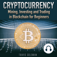 Cryptocurrency: Mining, Investing and Trading in Blockchain for Beginners.