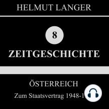 Österreich: Zum Staatsvertrag 1948-1955 (Zeitgeschichte 8)