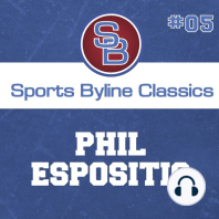 Sports Byline: Phil Esposito