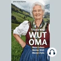 Wut-Oma: Mein Leben. Meine Welt. Meine Ziele.