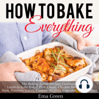 How to Bake Everything: The Baking Secret Recipes Cookbook