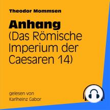 Anhang: Das Römische Imperium der Caesaren 14