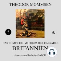 Britannien (Das Römische Imperium der Caesaren 5)