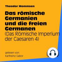 Das römische Germanien und die freien Germanen