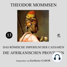 Die afrikanischen Provinzen (Das Römische Imperium der Caesaren 13)