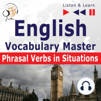 English Vocabulary Master: Phrasal Verbs in situations (Proficiency Level: Intermediate / Advanced B2-C1 – Listen & Learn)