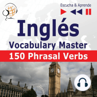 Inglés. Vocabulary Master: 150 Phrasal Verbs (Nivel intermedio / avanzado: B2-C1 – Escucha & Aprende)