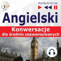 Angielski. Konwersacje dla średnio zaawansowanych