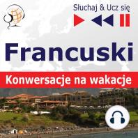 Francuski. Konwersacje na wakacje – Słuchaj & Ucz się