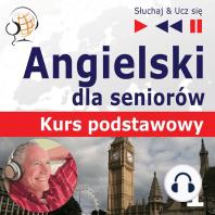 Angielski dla seniorów. Kurs podstawowy