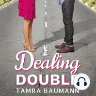 Dealing Double