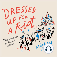 Dressed Up for a Riot: Misadventures in Putin's Moscow