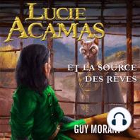Lucie Acamas et la source des rêves