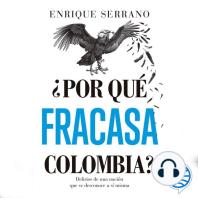 ¿Por qué fracasa Colombia?