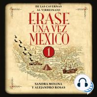 Érase una vez México 1