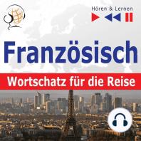 Französisch. Wortschatz für die Reise – Hören & Lernen