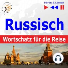 Russisch Wortschatz für die Reise – Hören & Lernen: 1000 Wichtige Wörter und Redewendungen im Alltag