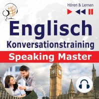 Englisch Konversationstraining: English Speaking Master (Sprachniveau: B1-C1 – Hören & Lernen)