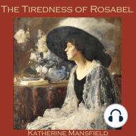 The Tiredness of Rosabel