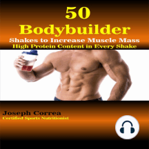 50 Bodybuilder Shakes to Increase Muscle Mass: High Protein Content in Every Shake