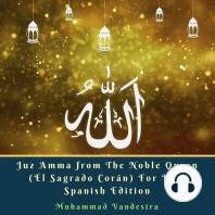 Juz Amma from The Noble Quran (El Sagrado Corán) For Kids Spanish Edition