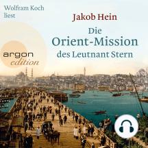 Die Orient-Mission des Leutnant Stern (Gekürzte Lesung)