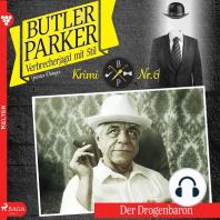 Der Drogenbaron - Butler Parker 6 (Ungekürzt)
