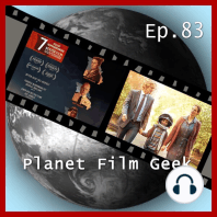 Planet Film Geek, PFG Episode 83