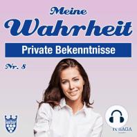 Private Bekenntnisse - Meine Wahrheit 8 (Ungekürzt)