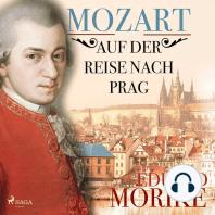 Mozart auf der Reise nach Prag (Ungekürzt)