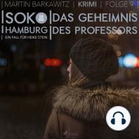 Das Geheimnis des Professors - SoKo Hamburg - Ein Fall für Heike Stein 9 (Ungekürzt)