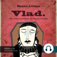 Vlad. - Die wahre Geschichte des Grafen Dracula (Ungekürzt)