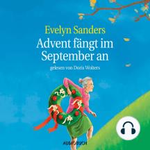 Advent fängt im September an (Gekürzt)