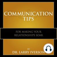 Communication Tips for Making Your Relationships Soar