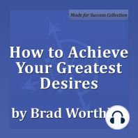 How to Achieve Your Greatest Desires