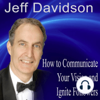 How to Communicate Your Vision and Ignite Passionate Followers