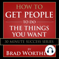 How to Get People to do the Things You Want