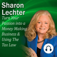 Turn Your Passion into a Money Making Business & How You Can Use The Tax Law to your Advantage