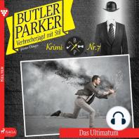 Das Ultimatum - Butler Parker 7 (Ungekürzt)