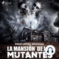 La mansión de los mutantes