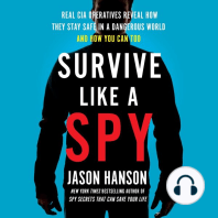 Survive Like a Spy: Real CIA Operatives Reveal How They Stay Safe in a Dangerous World and How You Can Too