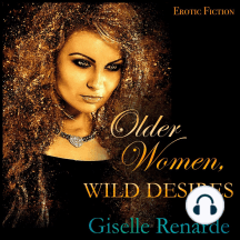 Older Women, Wild Desires: Erotic Fiction