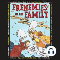 Frenemies in the Family