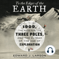 To the Edges of the Earth: 1909, the Race for the Three Poles, and the Climax of the Age of Exploration