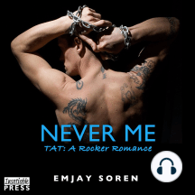 Never Me: TAT: A Rocker Romance, Book 5
