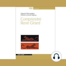 Comprendre René Girard
