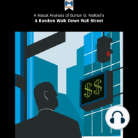 Burton Malkiel's A Random Walk Down Wall Street Burton G. Malkiel: A Macat Analysis