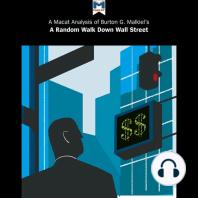 Burton Malkiel's A Random Walk Down Wall Street Burton G. Malkiel