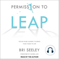 Permission to Leap: The Six-Phase Journey to Bring Your Vision to Life